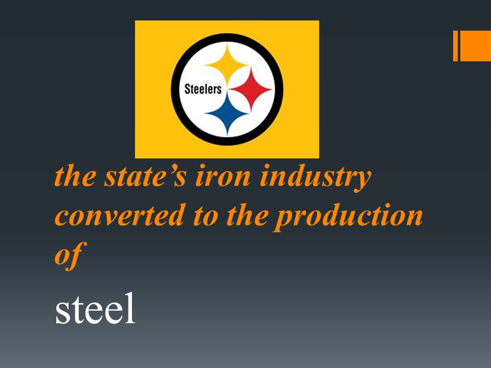 the state's iron industry converted to the production of