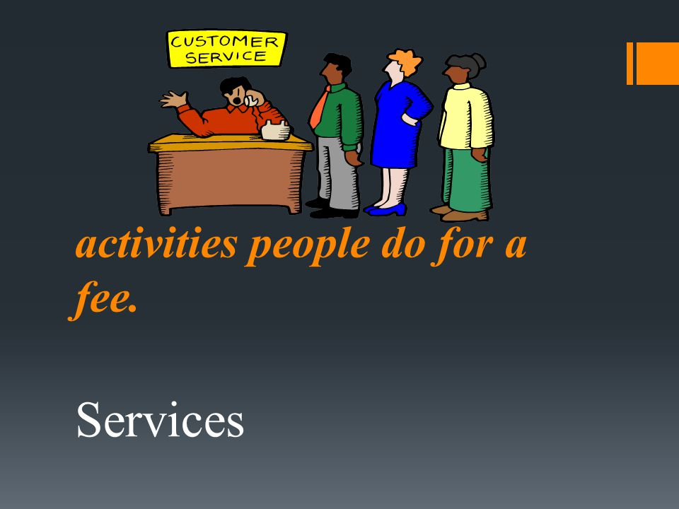 activities people do for a fee.