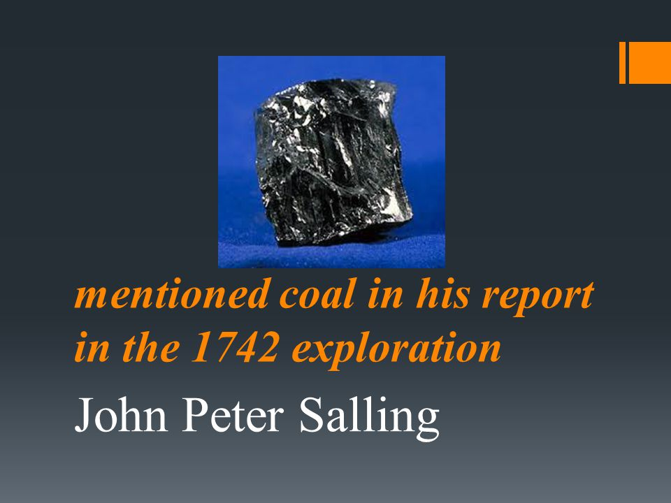mentioned coal in his report in the 1742 exploration
