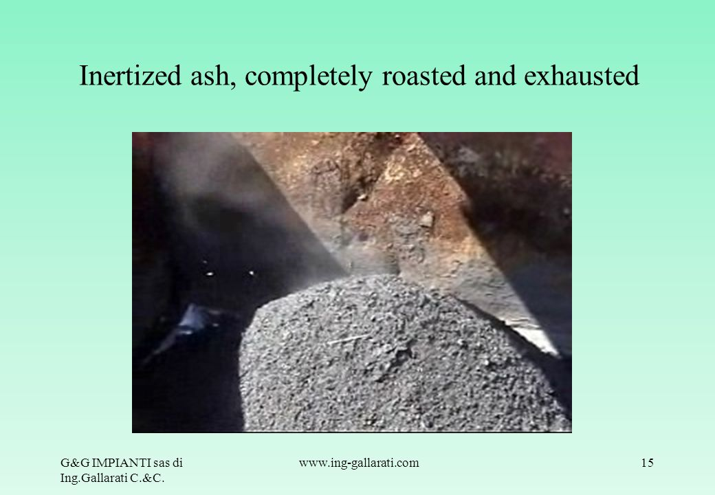 Inertized ash, completely roasted and exhausted