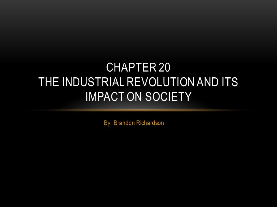 Chapter 20 The industrial revolution and its impact on society