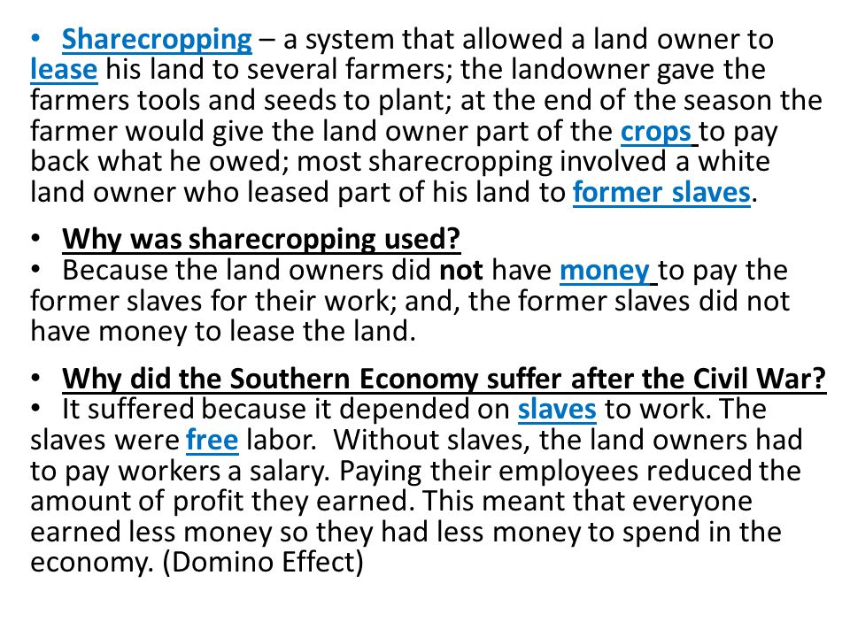 Why was sharecropping used
