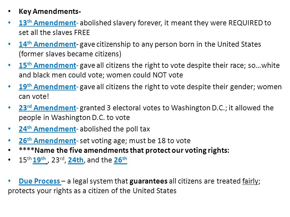 Key Amendments- 13th Amendment- abolished slavery forever, it meant they were REQUIRED to set all the slaves FREE.
