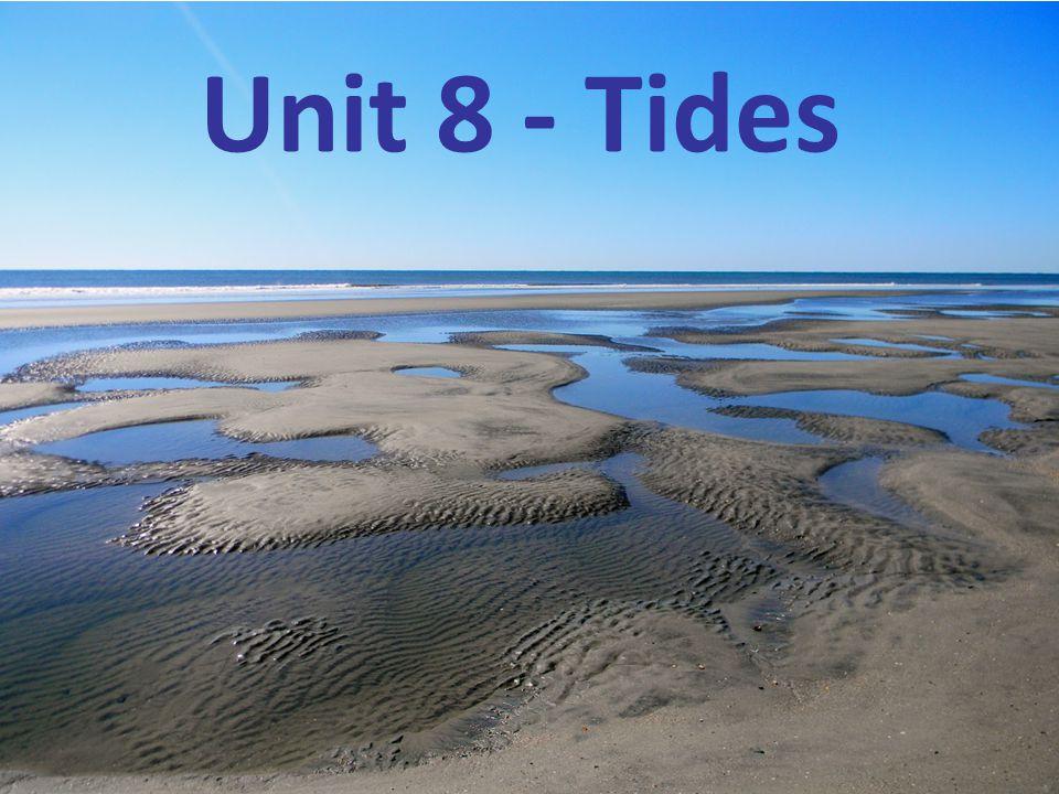 Unit 8 - Tides