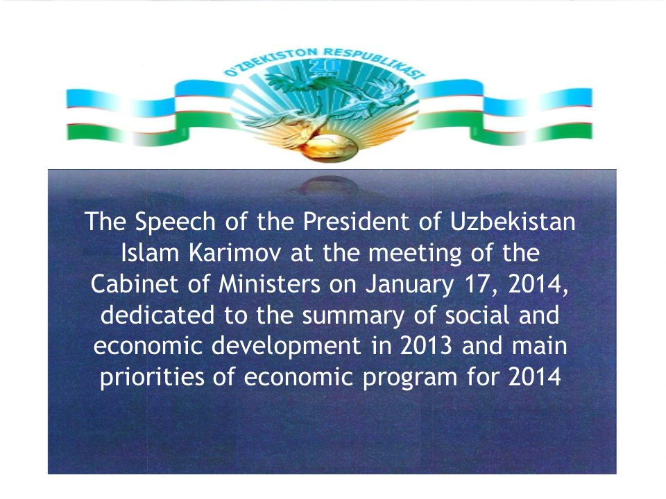 The Speech of the President of Uzbekistan Islam Karimov at the meeting of the Cabinet of Ministers on January 17, 2014, dedicated to the summary of social and economic development in 2013 and main priorities of economic program for 2014
