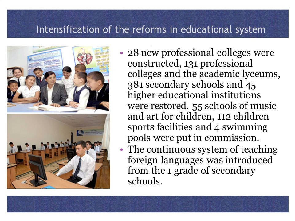 Intensification of the reforms in educational system .