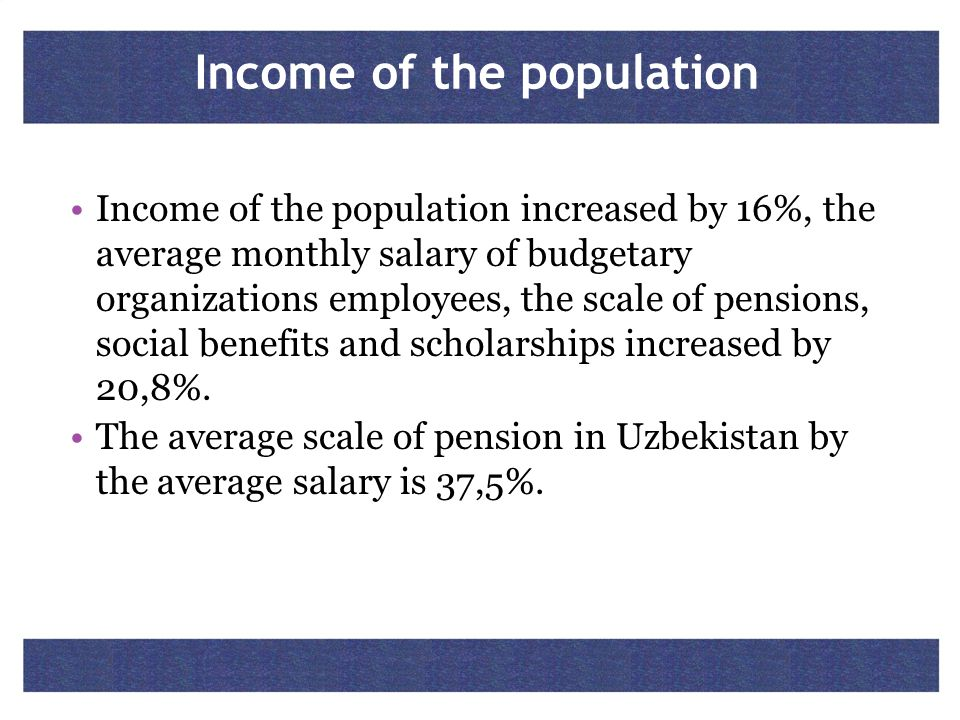 Income of the population .