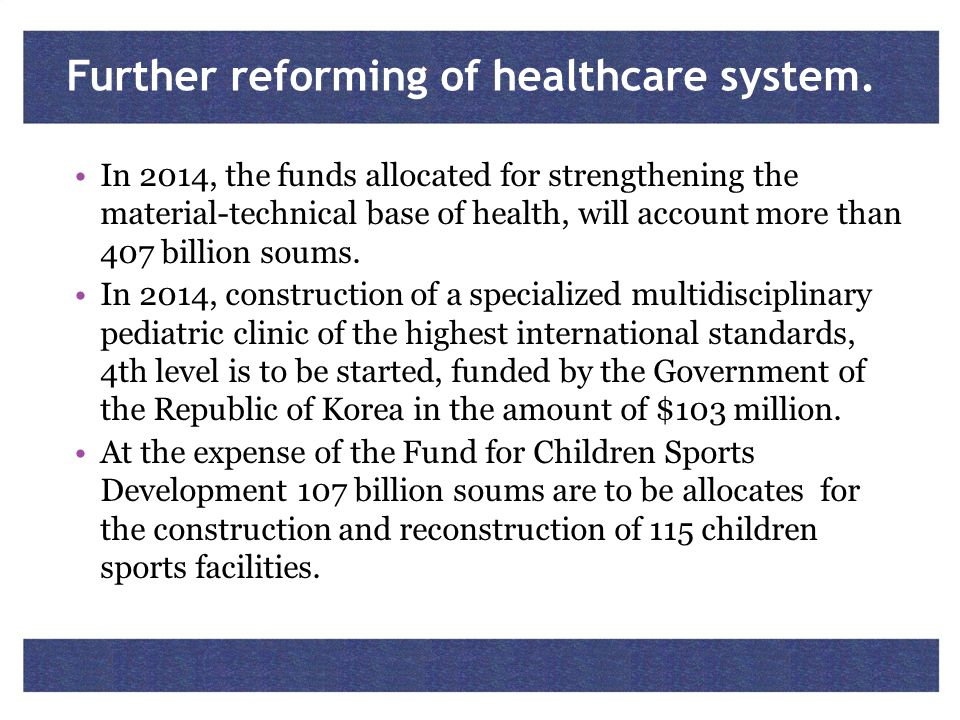 Further reforming of healthcare system.