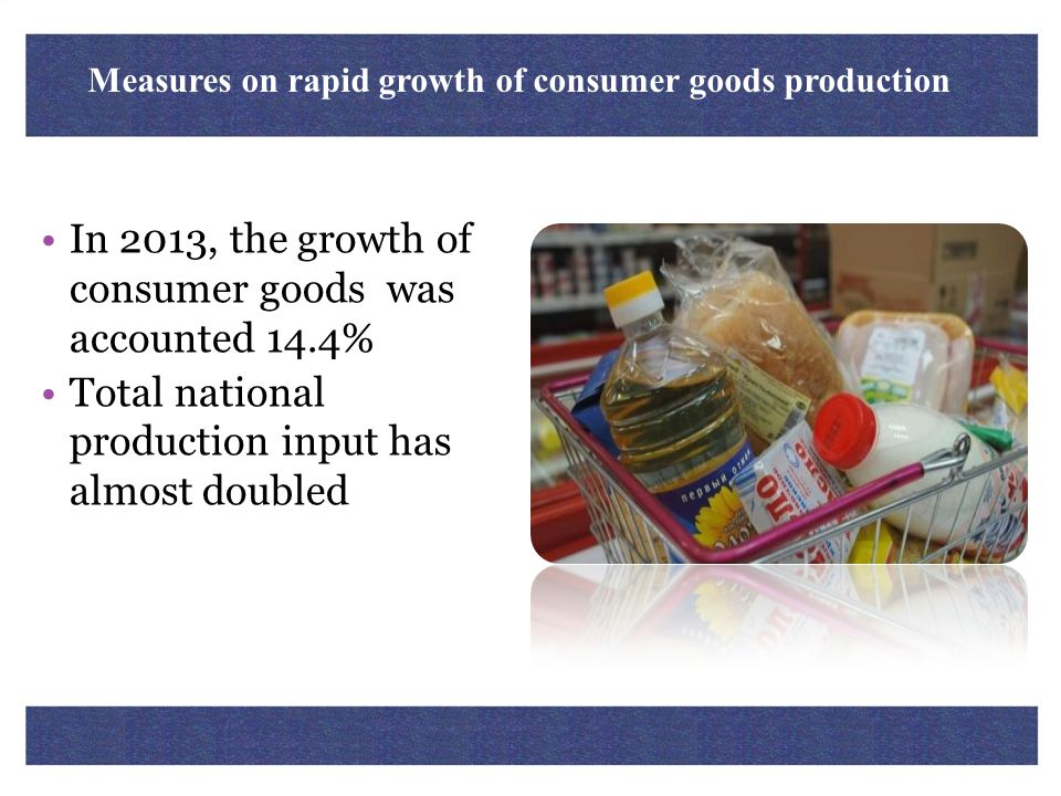 Measures on rapid growth of consumer goods production