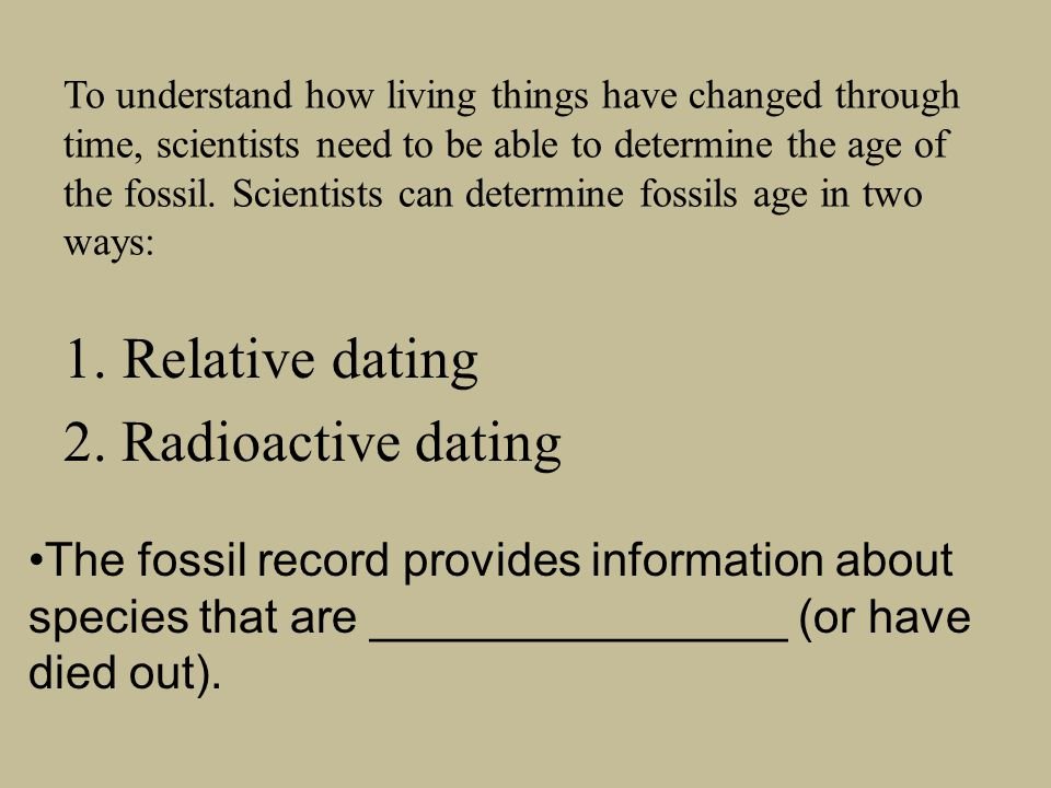 Relative dating 2. Radioactive dating