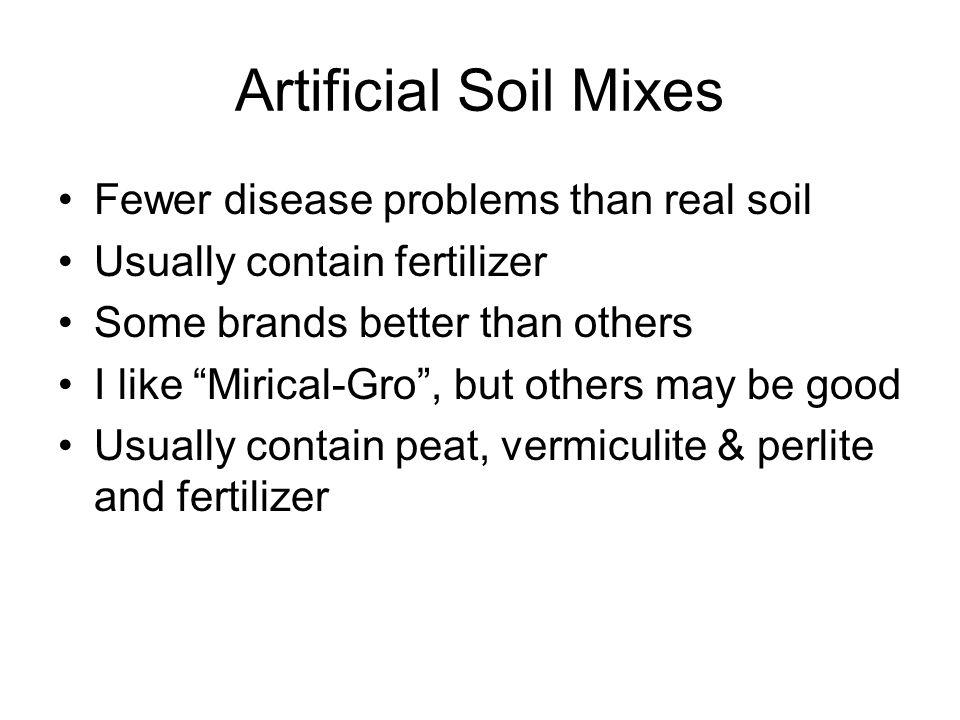 Artificial Soil Mixes Fewer disease problems than real soil