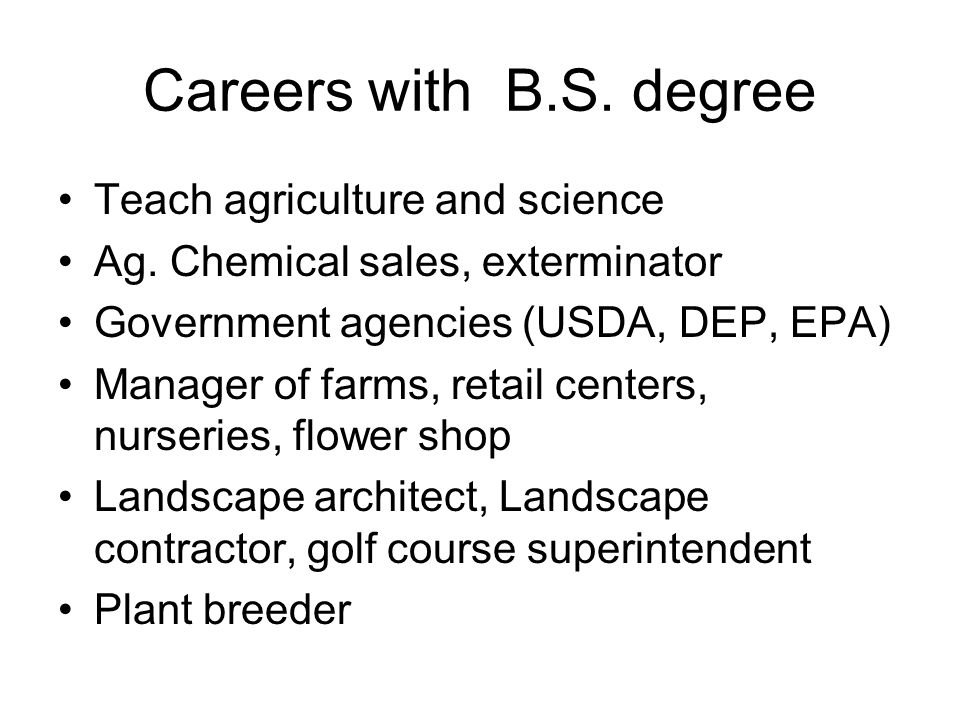 Careers with B.S. degree Teach agriculture and science