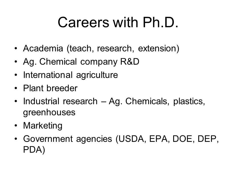 Careers with Ph.D. Academia (teach, research, extension)
