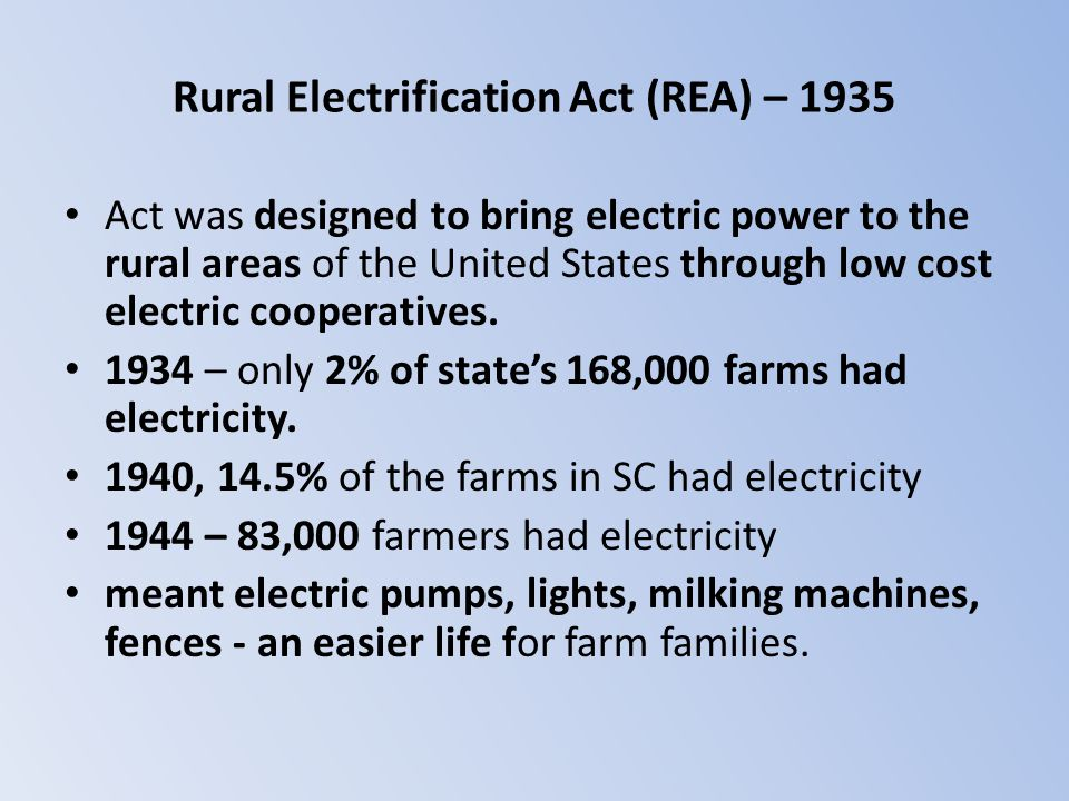 Rural Electrification Act (REA) – 1935