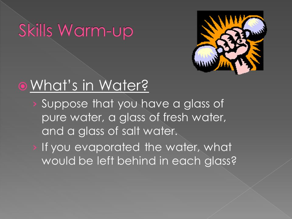 Skills Warm-up What's in Water