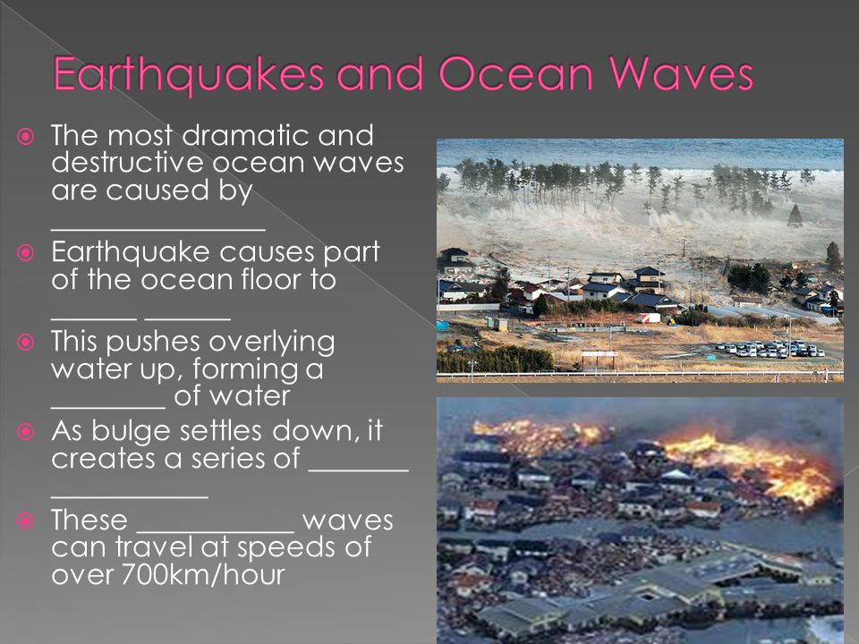 Earthquakes and Ocean Waves