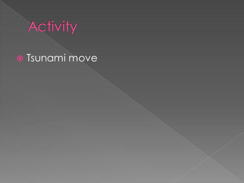 Activity Tsunami move