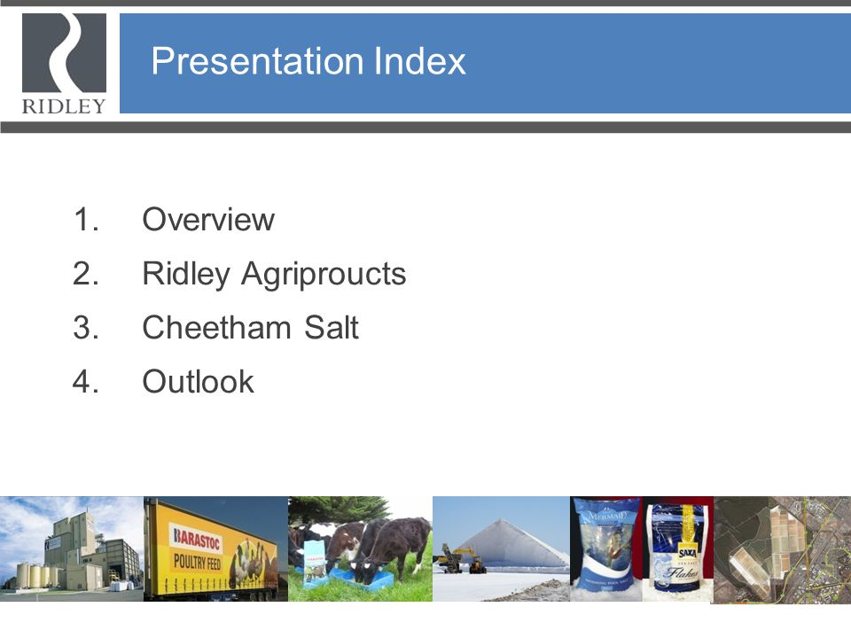 Ridley Corporation Presentation Index Overview Ridley Agriproucts