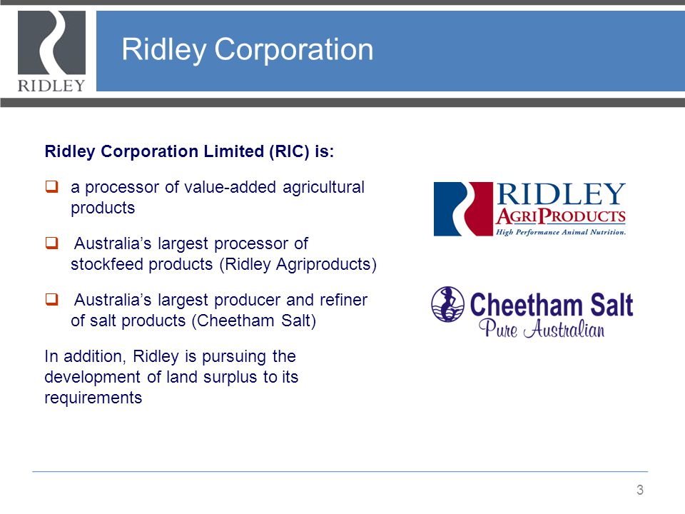 Ridley Corporation Ridley Corporation Limited (RIC) is: