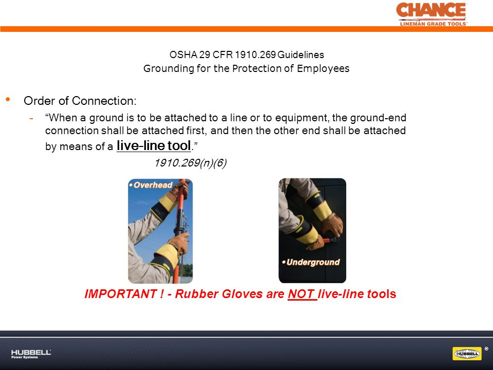 IMPORTANT ! - Rubber Gloves are NOT live-line tools