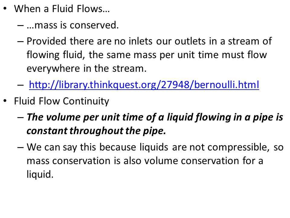 When a Fluid Flows… …mass is conserved.