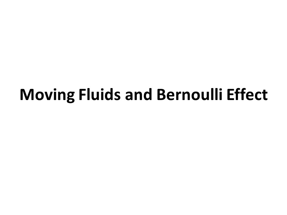 Moving Fluids and Bernoulli Effect