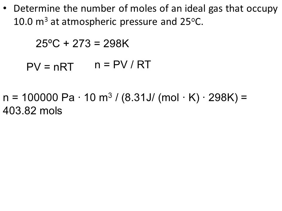 Determine the number of moles of an ideal gas that occupy 10