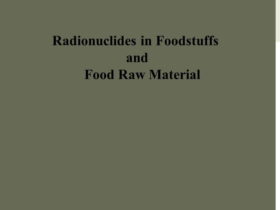 Radionuclides in Foodstuffs