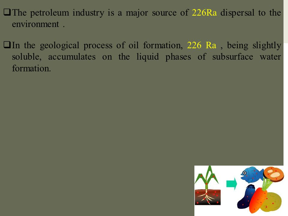 The petroleum industry is a major source of 226Ra dispersal to the environment .