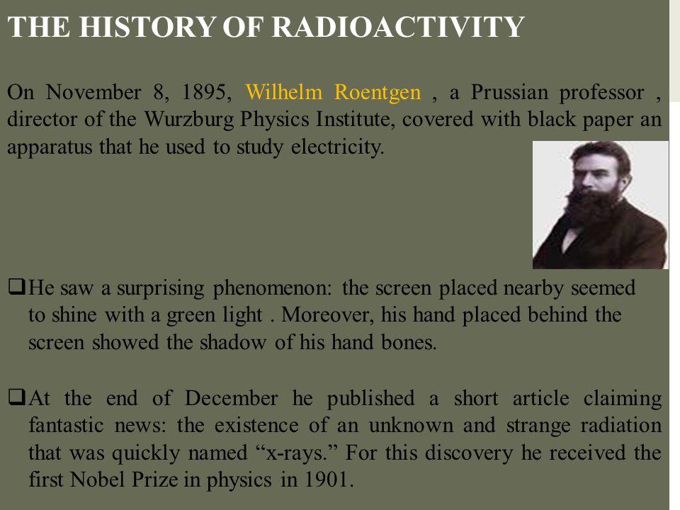 THE HISTORY OF RADIOACTIVITY