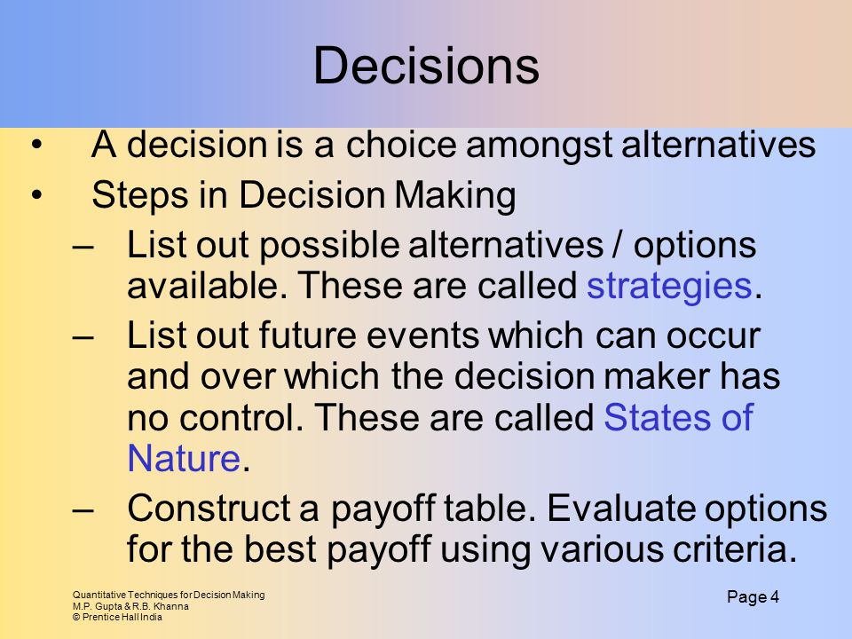 Decisions A decision is a choice amongst alternatives