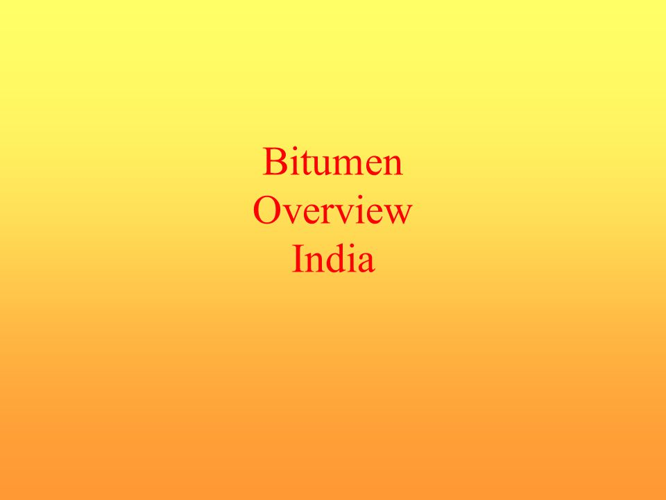 Bitumen Overview India