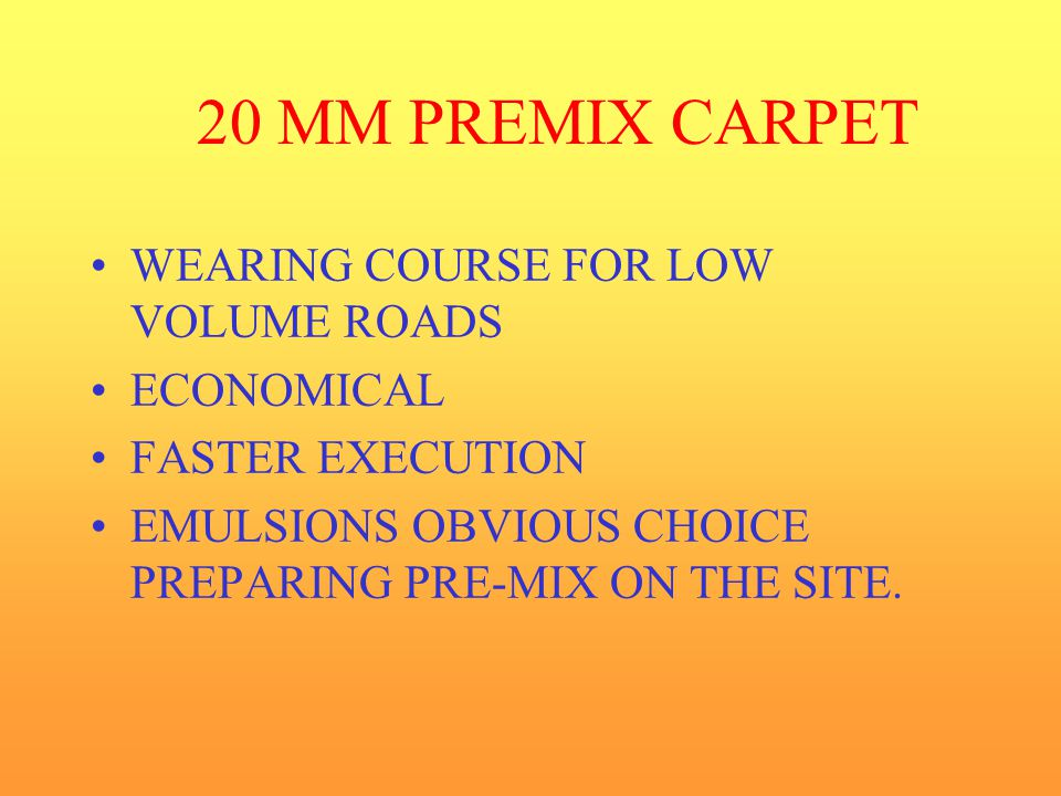 20 MM PREMIX CARPET WEARING COURSE FOR LOW VOLUME ROADS ECONOMICAL