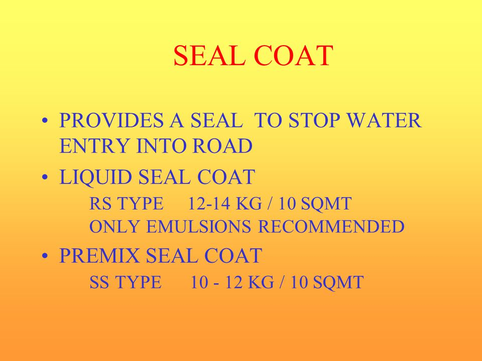 SEAL COAT PROVIDES A SEAL TO STOP WATER ENTRY INTO ROAD