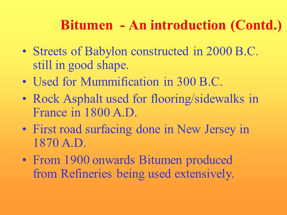 Bitumen - An introduction (Contd.)