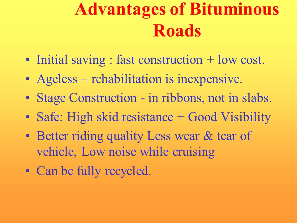 Advantages of Bituminous Roads