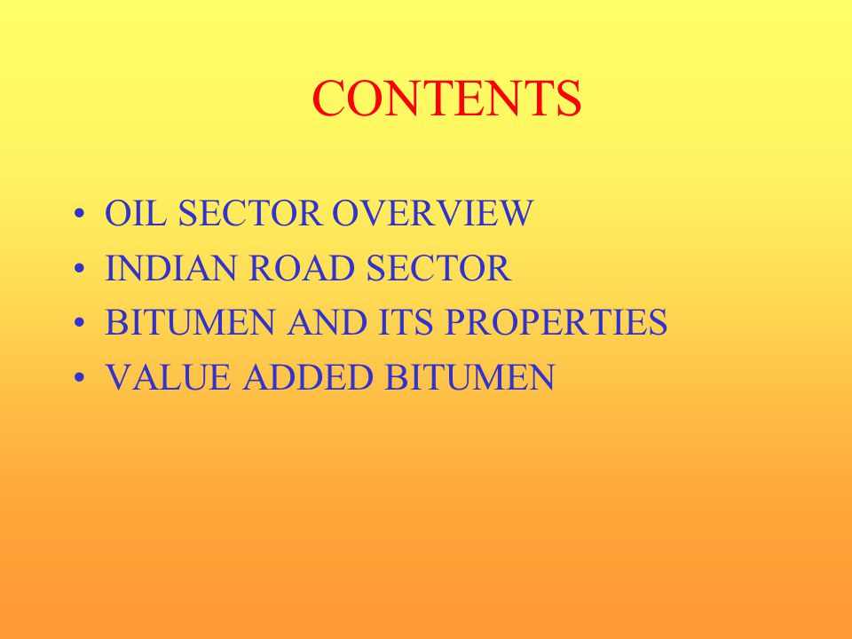 CONTENTS OIL SECTOR OVERVIEW INDIAN ROAD SECTOR