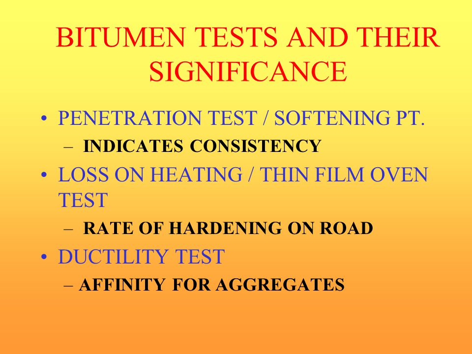 BITUMEN TESTS AND THEIR SIGNIFICANCE