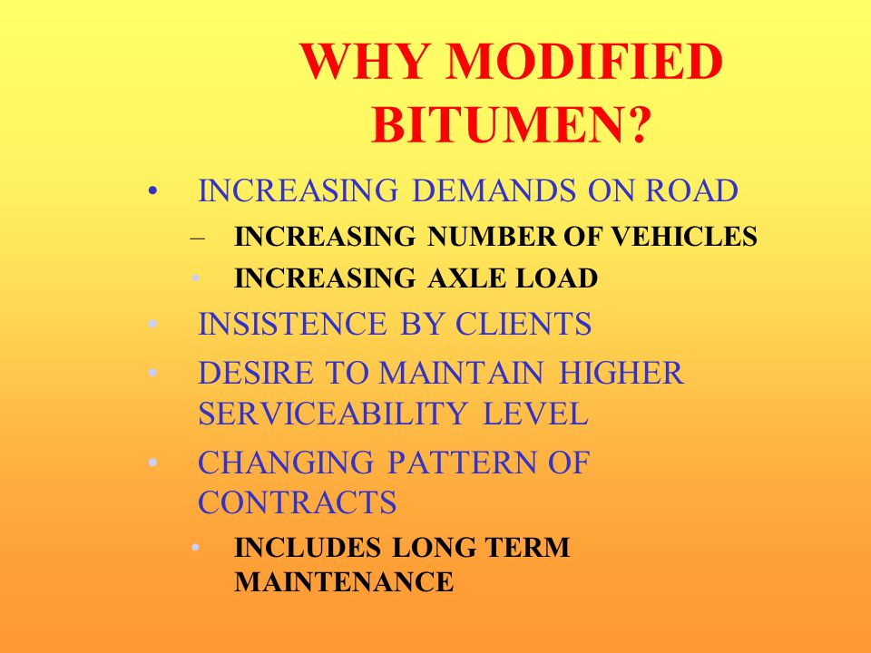 WHY MODIFIED BITUMEN INCREASING DEMANDS ON ROAD INSISTENCE BY CLIENTS