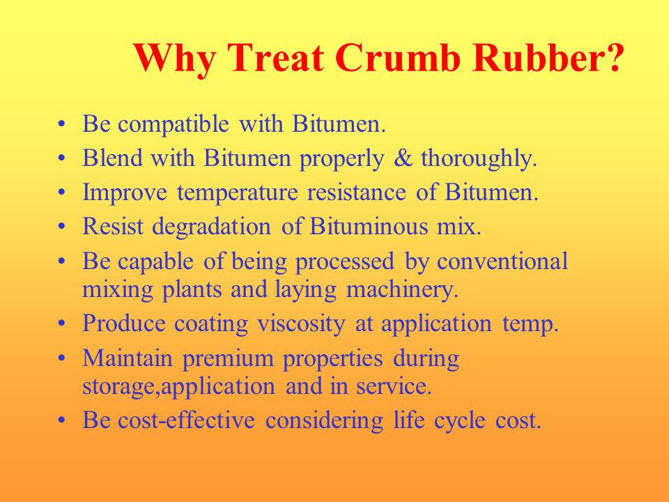 Why Treat Crumb Rubber Be compatible with Bitumen.