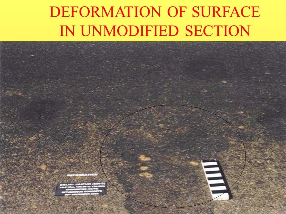 DEFORMATION OF SURFACE IN UNMODIFIED SECTION