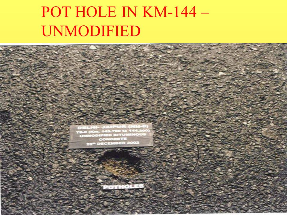 POT HOLE IN KM-144 –UNMODIFIED