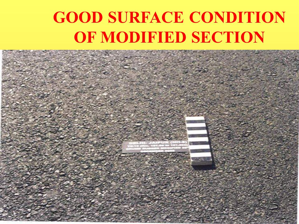 GOOD SURFACE CONDITION OF MODIFIED SECTION