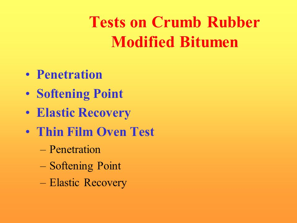 Tests on Crumb Rubber Modified Bitumen