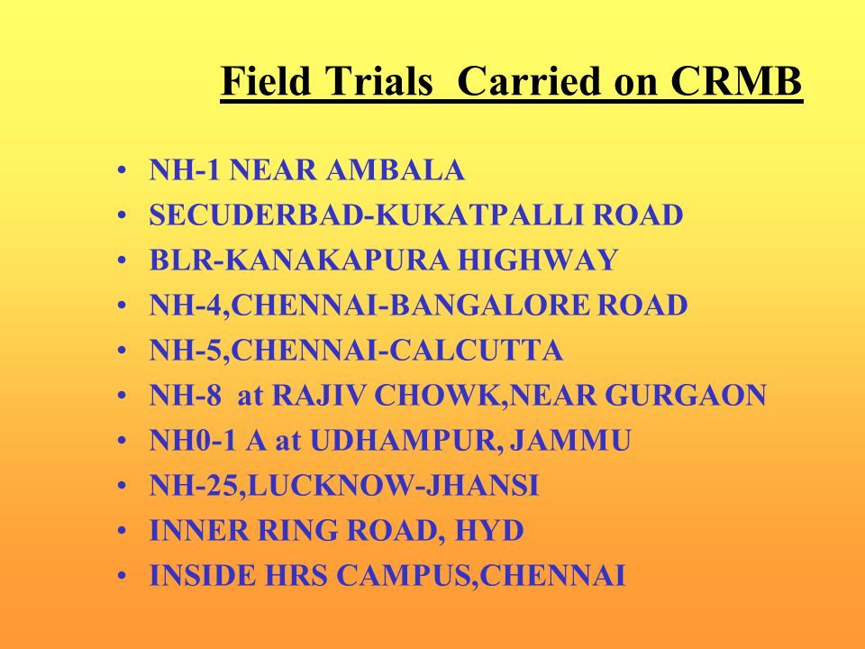 Field Trials Carried on CRMB