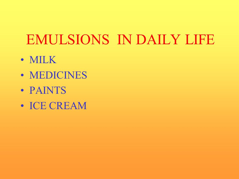 EMULSIONS IN DAILY LIFE