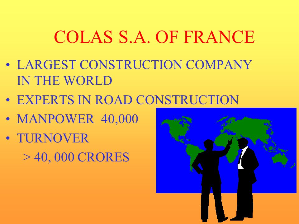 COLAS S.A. OF FRANCE LARGEST CONSTRUCTION COMPANY IN THE WORLD