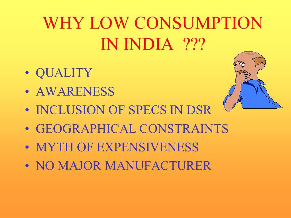 WHY LOW CONSUMPTION IN INDIA