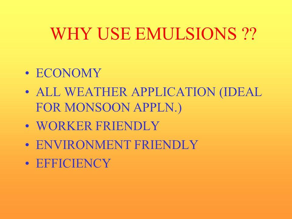 WHY USE EMULSIONS ECONOMY