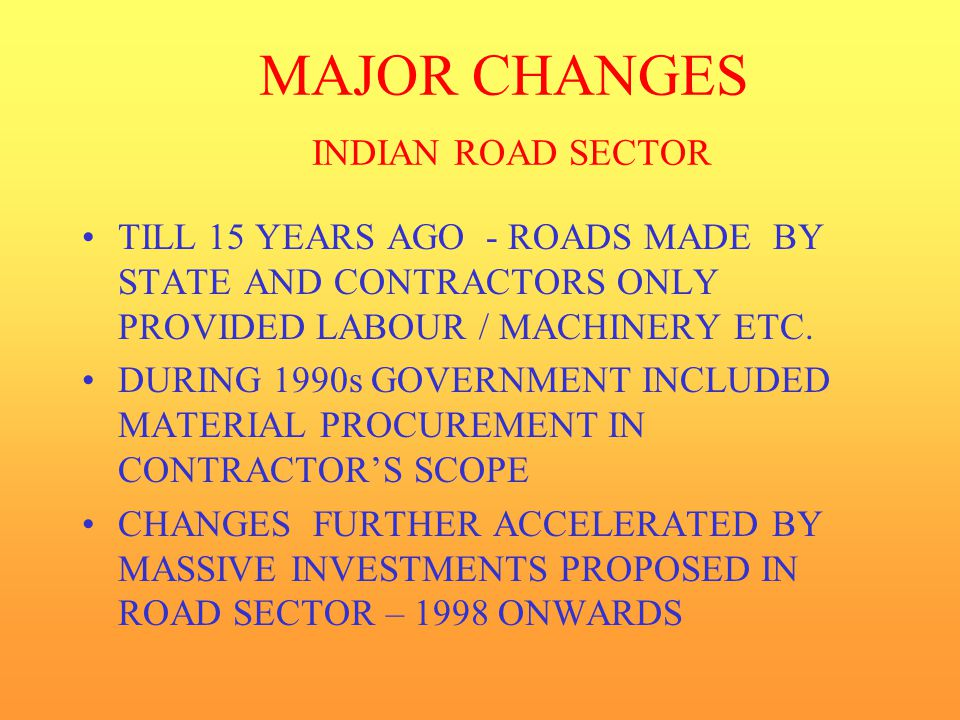 MAJOR CHANGES INDIAN ROAD SECTOR
